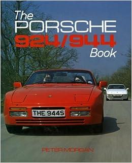 The Porsche 924/944 Book: Amazon.es: Peter Morgan: Libros en idiomas extranjeros