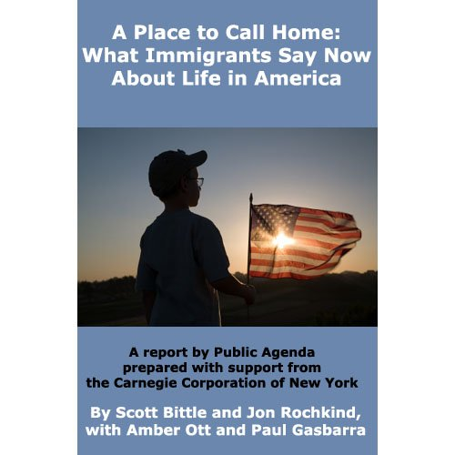A Place to Call Home: What Immigrants Say Now About Life in America (English Edition)
