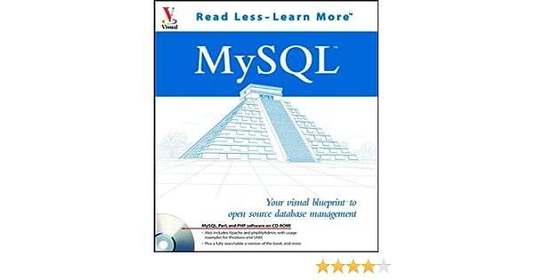 MySQL: Your visual blueprint to open source database management ...