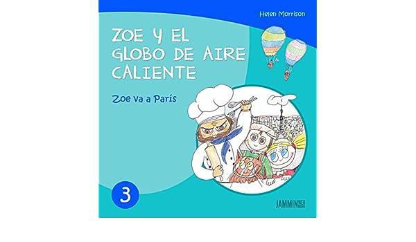 Libros infantiles: Zoe va a París - Zoe y el Globo de Aire Caliente (libros infantiles, libros para niños, niños, niñas, libros para niñas, ...