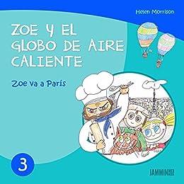 Libros infantiles: Zoe va a París: Zoe y el Globo de Aire Caliente (