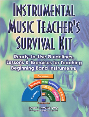 Read Online Instrumental Music Teacher's Survival: Ready-To-Use Guidelines, Lessons & Exercises for Teaching Beginning Band Instruments pdf epub