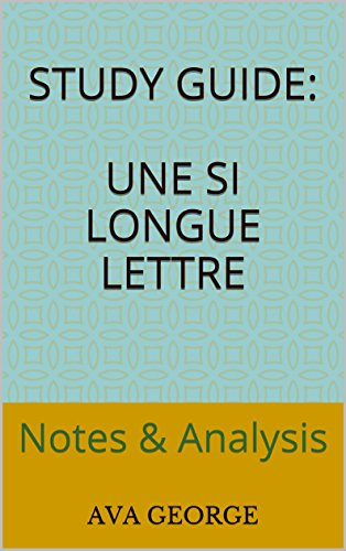 Study Guide: Une si longue lettre: Notes & Analysis
