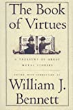 img - for The Book of Virtues: A Treasury of Great Moral Stories book / textbook / text book