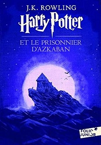 Harry Potter et le Prisonnier d'Azkaban (French Language Edition of Harry Potter and the Prisoner of Azkaban) by French & European Pubns