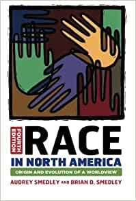 a review on the book race in north america origin and evolution of a worldview by audrey smedley Find great deals for race in north america : origin and evolution of a worldview by audrey smedley and brian d smedley (2011, paperback, new edition) shop with confidence on ebay.