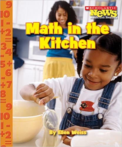 Math in the Kitchen (Scholastic News Nonfiction Readers: Everyday Math)