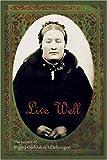 img - for Live Well: The Letters of Sigrid Gjeldaker Lillehaugen book / textbook / text book