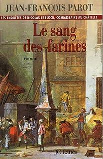 Les enquêtes de Nicolas Le Floch 06 : Le sang des farines, Parot, Jean-François