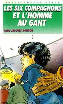 Les Six Compagnons, tome 3 : Les Six Compagnons et l'Homme au gant par Bonzon