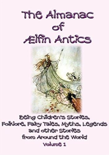 The ALMANAC of AELFIN ANTICS Vol 1 - 10 Children's Folk and Fairy tales