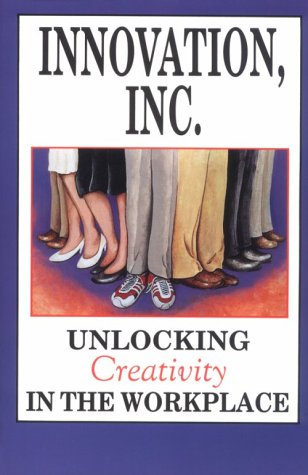 Innovation  Inc   Unlocking Creativity In The Workplace