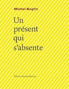 """Afficher """"Un présent qui s'absente"""""""