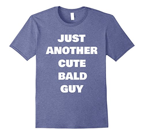 Mens JUST ANOTHER CUTE BALD GUY Funny Silly Sarcastic T-Shirt 2XL Heather Blue (Halloween Ideas For Bald Guys)