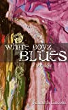 White Boyz Blues, Kenneth Lincoln, 155591652X