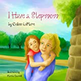 I Have a Stepmom (The I Have Books) (Volume 2)