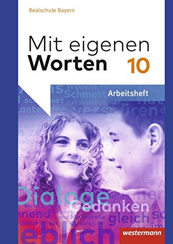 Mit eigenen Worten - Sprachbuch für bayerische Realschulen Ausgabe 2015: Arbeitsheft 10