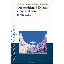 Des Chretiens a Djibouti Terre Islam: Xixe-xxe Siecles