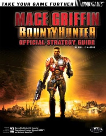 Griffin Bounty Hunter Mace Xbox - Mace Griffin(TM) Bounty Hunter Official Strategy Guide (Official Strategy Guides (Bradygames))