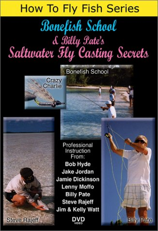 (How To Fly Fish Series, Bonefish School & Billy Pate's Saltwater Fly Casting Secrets)