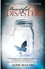 Beautiful Disaster: A Novel (Beautiful Disaster Series) Paperback