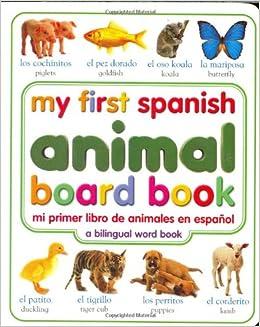 My First Spanish Animal Board Book/Mi Primer Libro de Animales en ...