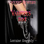 Vampires 101 : Twilight Hunters, Book 1 | Lorraine Kennedy