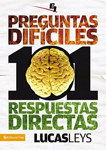 101 preguntas difíciles, respuestas directas (Especialidades Juveniles) (Spanish Edition) by [