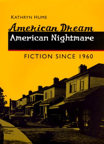 American Dream, American Nightmare: Fiction since 1960