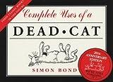 Complete Uses of a Dead Cat, Simon Bond, 0413760405