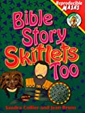 img - for Bible Story Skitlets Too book / textbook / text book