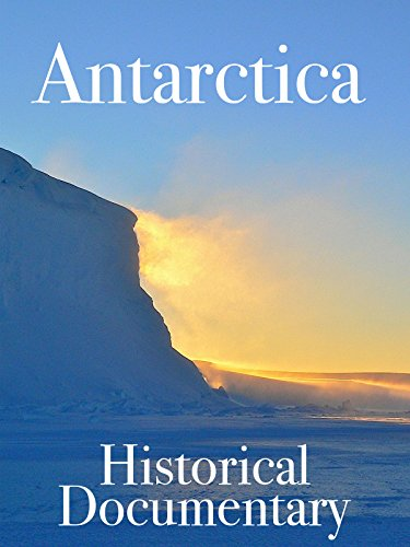 Antarctica Historical Documentary