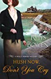 Image of Hush Now, Don't You Cry (Molly Murphy Mysteries)
