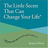 The Little Secret That Can Change Your Life, Joann Davis, 1573242551