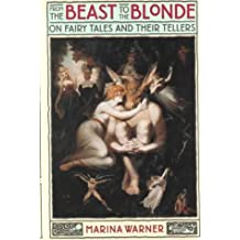 From the Beast to the Blonde: On Fairy Tales and Their Tellers