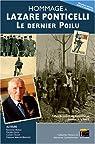 Hommage à Lazare Ponticelli : dernier légionnaire de la Grande Guerre par Muelle