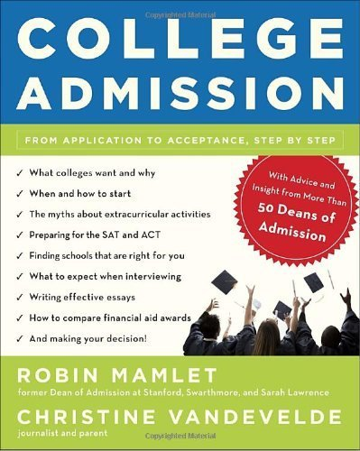 By Robin Mamlet - College Admission: From Application to Acceptance, Step by Step