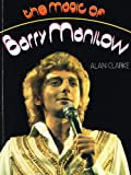The Magic of Barry Manilow, Alan Clarke, 0862760097