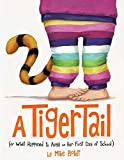 img - for A Tiger Tail: (Or What Happened to Anya on Her First Day of School) book / textbook / text book