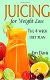 Juicing for Weight Loss, Em Davis, 1492962406