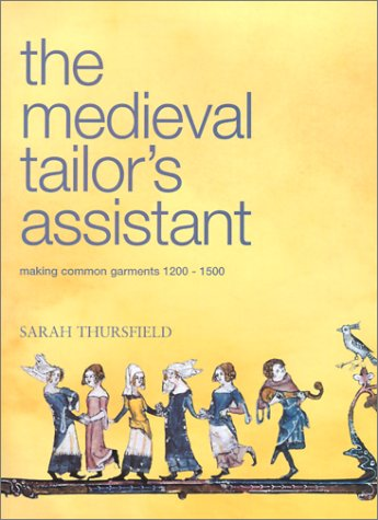 Read Online Medieval Tailor's Assistant: Making Common Garments 1200-1500 ePub fb2 ebook