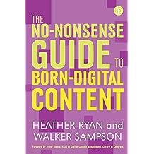 The No-Nonsense Guide to Born Digital Content