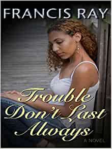 Trouble Don T Last Always Francis Ray 9780786282593 border=