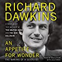 An Appetite for Wonder: The Making of a Scientist Audiobook by Richard Dawkins Narrated by Richard Dawkins, Lalla Ward