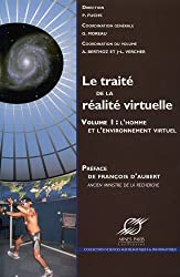 Le traité de la réalité virtuelle : Volume 1, L'homme et l'environnement virtuel