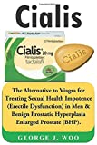 #4: Cialis: The Alternative to Viagra for Treating Sexual Health Impotence (Erectile Dysfunction) in Men & Benign Prostatic Hyperplasia Enlarged Prostate (BHP).
