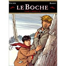 BOCHE T03: ENTRE LA CHAIR ET L'OS (LE)