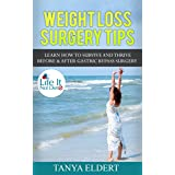 Weight Loss Surgery Tips:  Learn How to To Survive and Thrive Before & After Gastric Bypass SurgeryThis is not a WLS medical book, It is REALITY & TIPS guide from a Gastric Bypass Patient of 5 + years who wants to help others!This book is about the r...
