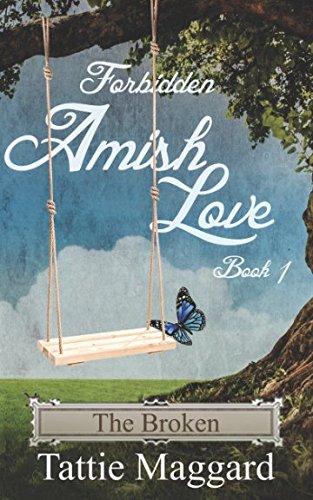 Read Online The Broken (Forbidden Amish Love) ebook