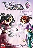 W.I.T.C.H.: The Graphic Novel, Part II. Nerissa's Revenge, Vol. 3